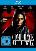 Come back or die tryin' (Blu-ray)