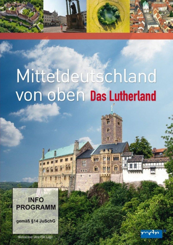 Mitteldeutschland von Oben - Das Lutherland (DVD)